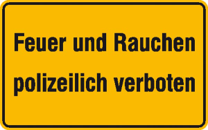 Hinweisschild zur Betriebskennzeichnung Feuer und Rauchen polizeilich verboten (Ausführung: Hinweisschild zur Betriebskennzeichnung Feuer und Rauchen polizeilich verboten (Art.Nr.: 11.5084))
