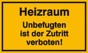 Hinweisschild zur Betriebskennzeichnung, Heizraum Unbefugten ist der Zutritt verboten! (Maße (BxH)/Material: 250x150mm/Folie, selbstklebend (Art.Nr.: 21.5973))