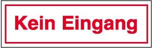 Hinweisschild zur Betriebskennzeichnung, Kein Eingang (Ausführung: Hinweisschild zur Betriebskennzeichnung, Kein Eingang (Art.Nr.: 21.5360))