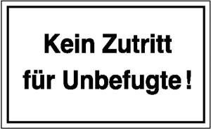 Hinweisschild zur Betriebskennzeichnung, Kein Zutritt für Unbefugte (Maße (BxH): 250 x 150 mm (Art.Nr.: 11.5818))