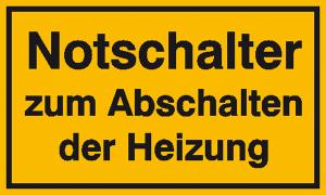 Hinweisschild zur Betriebskennzeichnung, Notschalter zum Abschalten der Heizung (Ausführung: Hinweisschild zur Betriebskennzeichnung, Notschalter zum Abschalten der Heizung (Art.Nr.: 11.5985))