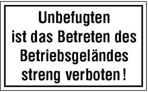 Hinweisschild zur Betriebskennzeichnung, Unbefugten ist das Betreten ... (Ausführung: Hinweisschild zur Betriebskennzeichnung, Unbefugten ist das Betreten ... (Art.Nr.: 11.5106))