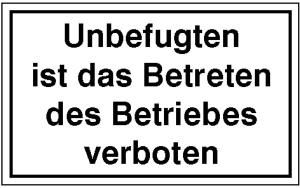 Hinweisschild zur Betriebskennzeichnung, Unbefugten ist das Betreten ... (Ausführung: Hinweisschild zur Betriebskennzeichnung, Unbefugten ist das Betreten ... (Art.Nr.: 11.5107))