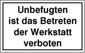 Hinweisschild zur Betriebskennzeichnung, Unbefugten ist das Betreten ... (Ausführung: Hinweisschild zur Betriebskennzeichnung, Unbefugten ist das Betreten ... (Art.Nr.: 11.5108))