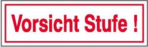 Hinweisschild zur Betriebskennzeichnung, Vorsicht Stufe (Material: Folie,selbstklebend (Art.Nr.: 21.5372))