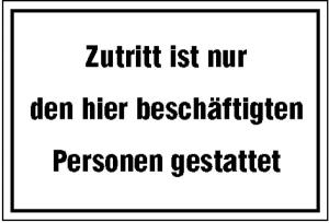 Hinweisschild zur Betriebskennzeichnung, Zutritt ist nur den hier ... (Ausführung: Hinweisschild zur Betriebskennzeichnung, Zutritt ist nur den hier ... (Art.Nr.: 11.5102))