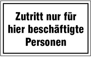 Hinweisschild zur Betriebskennzeichnung, Zutritt nur für hier beschäftigte Personen (Maße (BxH): 250 x 150 mm (Art.Nr.: 11.5816))