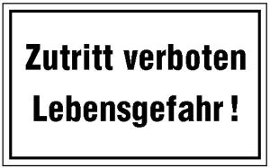 Hinweisschild zur Betriebskennzeichnung, Zutritt verboten Lebensgefahr! (Ausführung: Hinweisschild zur Betriebskennzeichnung, Zutritt verboten Lebensgefahr! (Art.Nr.: 11.5101))