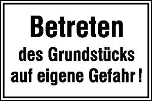 Hinweisschild zur Grundbesitzkennzeichnung, Betreten des Grundstücks auf eigene Gefahr! (Ausführung: Hinweisschild zur Grundbesitzkennzeichnung, Betreten des Grundstücks auf eigene Gefahr! (Art.Nr.: 11.5307))