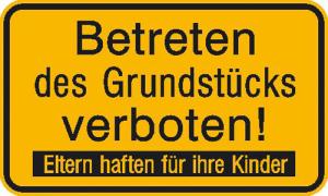 Hinweisschild zur Grundbesitzkennzeichnung, Betreten des Grundstücks verboten! Eltern haften... (Material: Alu,geprägt und einbrennlackiert (Art.Nr.: 11.5310))