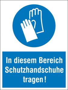 Kombischild mit Gebotszeichen, In diesem Bereich Schutzhandschuhe tragen! (Ausführung: Kombischild mit Gebotszeichen, In diesem Bereich Schutzhandschuhe tragen! (Art.Nr.: 43.0420))