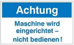 Maschinen-Hinweisschild auf Magnetfolie, Achtung Maschine wird eingerichtet - nicht bedienen! (Ausführung: Maschinen-Hinweisschild auf Magnetfolie, Achtung Maschine wird eingerichtet - nicht bedienen! (Art.Nr.: 36.1027))
