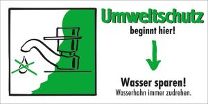 Motivationsschild Wasser sparen! Wasserhahn immer zudrehen, rechteckig (Ausführung: Motivationsschild Wasser sparen! Wasserhahn immer zudrehen, rechteckig (Art.Nr.: 35.6956))