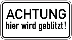 Sonderschild, ACHTUNG hier wird geblitzt! (Breite x Höhe: 600 x 330 mm (Art.Nr.: 15020))