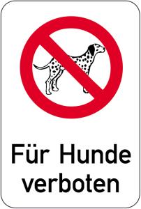 Sonderschild, Für Hunde verboten, 400 x 600 mm (Ausführung: Sonderschild, Für Hunde verboten, 400 x 600 mm (Art.Nr.: 14975))
