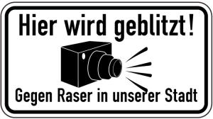 Sonderschild, Hier wird geblitzt! Gegen Raser in unserer Stadt (Breite x Höhe: 600 x 330 mm (Art.Nr.: 15022))