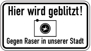 Sonderschild, Hier wird geblitzt! Gegen Raser in unserer Stadt (Breite x Höhe: 600 x 330 mm (Art.Nr.: 15024))