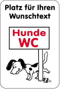 Sonderschild, Hunde WC mit Wunschtext, 400 x 600 mm (Ausführung: Sonderschild, Hunde WC mit Wunschtext, 400 x 600 mm (Art.Nr.: 15077))