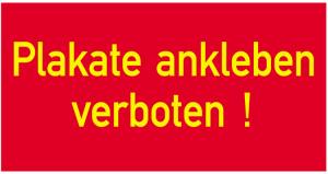 Sonderschild, Plakate ankleben verboten!, 400 x 200 mm (Ausführung: Sonderschild, Plakate ankleben verboten!, 400 x 200 mm (Art.Nr.: 14908))