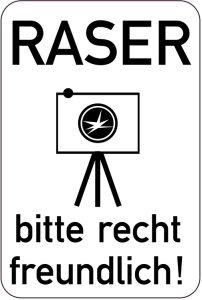 Sonderschild, Raser bitte recht freundlich, 400 x 600 mm (Ausführung: Sonderschild, Raser bitte recht freundlich, 400 x 600 mm (Art.Nr.: 15191))