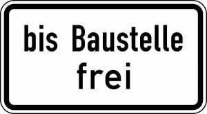 Verkehrszeichen 1028-31 StVO, bis Baustelle frei (Maße/Folie/Form:  <b>231x420mm</b>/RA1/Flachform 2mm (Art.Nr.: 1028-31-111))