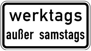 Verkehrszeichen 1042-38 StVO, Werktags außer Samstags (Maße/Folie/Form:  <b>231x420mm</b>/RA1/Flachform 2mm (Art.Nr.: 1042-38-111))