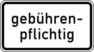 Verkehrszeichen 1053-32 StVO, gebührenpflichtig (Maße/Folie/Form:  <b>231x420mm</b>/RA1/Flachform 2mm (Art.Nr.: 1053-32-111))