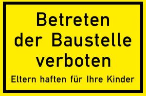 Verkehrszeichen 2161k StVO aus Kunststoff / Betreten der Baustelle verboten - Eltern haften... (Stärke: 1mm (Art.Nr.: 2161k))