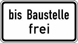 Verkehrszeichen StVO, bis Baustelle frei Nr. 1028-31 (Ma&szlig;e/Folie/Form:  <b>231x420mm</b>/RA1/Flachform 2mm (Art.Nr.: 1028-31-111))