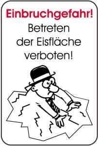 Winterschild, Einbruchgefahr!, Betreten der Eisfläche verboten!, 400 x 600 mm (Ausführung: Winterschild, Einbruchgefahr!, Betreten der Eisfläche verboten!, 400 x 600 mm (Art.Nr.: 14871))