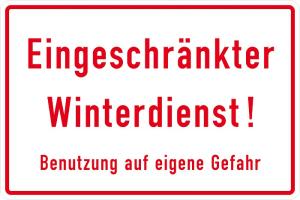 Winterschild Eingeschränkter Winterdienst! Benutzung auf eigene Gefahr, für Gewerbe u. Privat (Maße (BxH): 300 x 200 mm (Art.Nr.: 11.9775))
