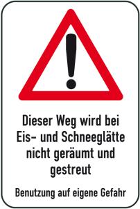 Winterschild / Verkehrszeichen, Dieser Weg wird bei Eis- und Schneeglätte ... (Maße (BxH): 400x600mm (Art.Nr.: 14713))
