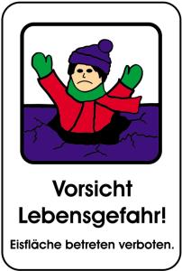 Winterschild, Vorsicht Lebensgefahr!, Eisfläche betreten verboten., 400 x 600 mm (Ausführung: Winterschild, Vorsicht Lebensgefahr!, Eisfläche betreten verboten., 400 x 600 mm (Art.Nr.: 14872))