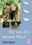 Wie sag ich′s meinem Pferd?