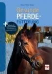 Gesunde Pferdefütterung (Neuauflage)