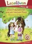 Leselöwen - Zwei Freundinnen und ein freches Pony