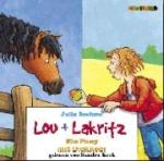Lou + Lakritz: Ein Pony mit Dickkopf (CD)