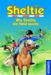 Sheltie Band 9: Wie Sheltie ein Held wurde