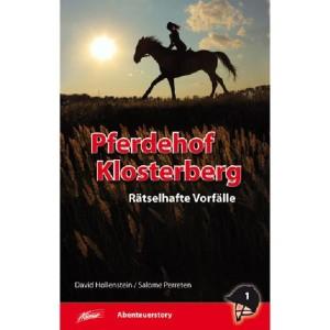 Pferdehof Klosterberg - Rätselhafte Vorfälle - Band 1