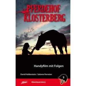 Pferdehof Klosterberg - Handyfilm mit Folgen - Band 3