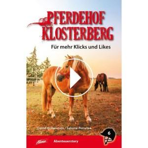 Pferdehof Klosterberg - Für mehr Klicks und Likes - Band 6