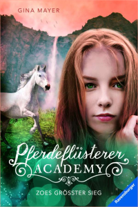 Pferdeflüsterer-Academy, Band 8: Zoes größter Traum