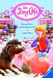 Das Pony-Café, Band 6: Klassenfahrt auf den Bauernhof