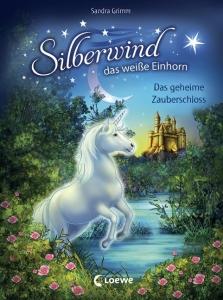 Silberwind das weiße Einhorn, Band 6 - Das geheime Zauberschloss