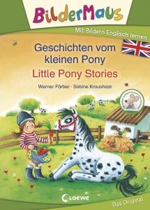 Bildermaus - Geschichten vom kleinen Pony / Little Pony Stories