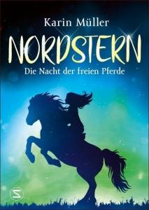 Nordstern - Bd. 02: Die Nacht der freien Pferde