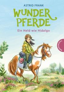 Wunderpferde Band 3: Ein Held wie Hidalgo