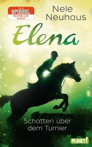 Elena – Ein Leben für Pferde, Band 3: Schatten über dem Turnier
