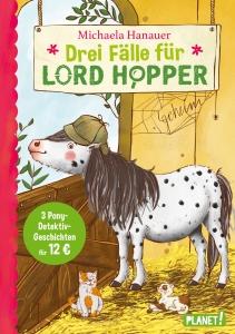 Drei Fälle für Lord Hopper - Ein Pony ermittelt