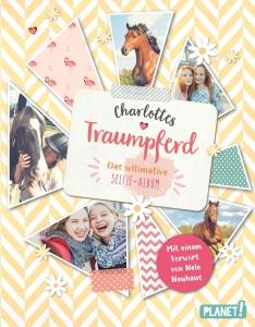 Charlottes Traumpferd - Das ultimative Selfie-Album